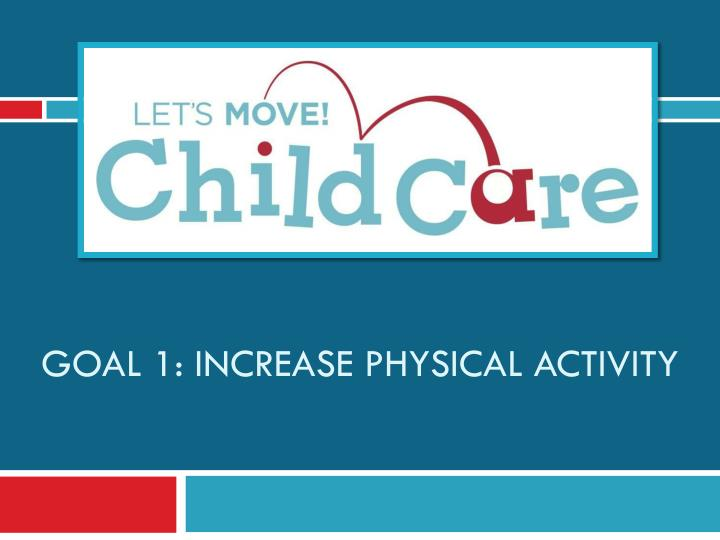 Goal 1 increase physical activity