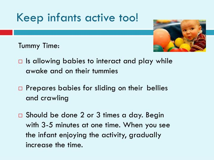 Keep infants active too!