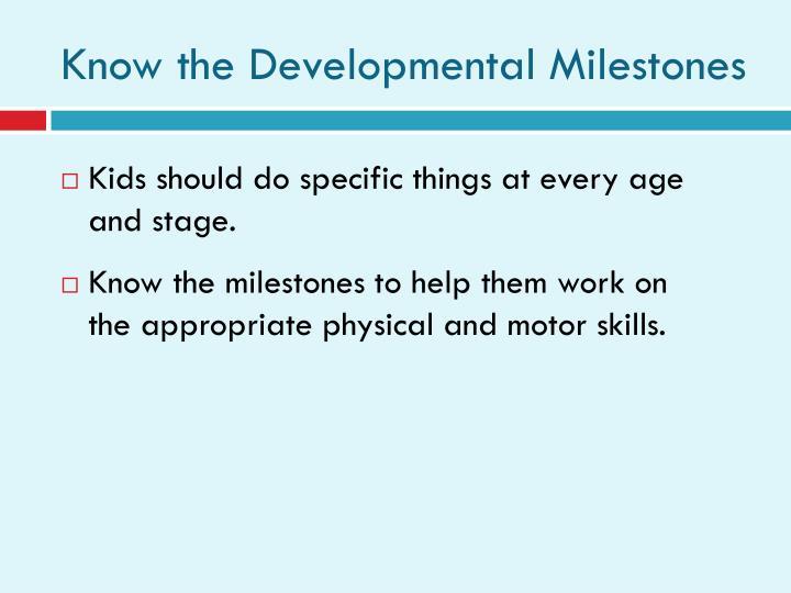 Know the Developmental Milestones