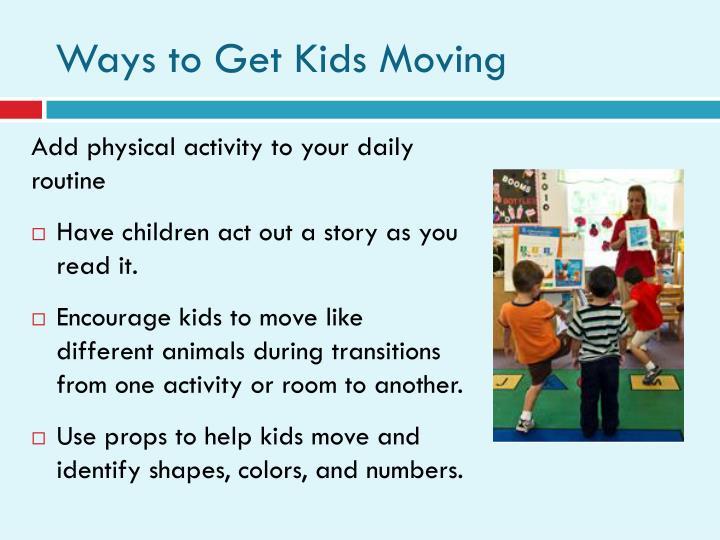 Ways to Get Kids Moving