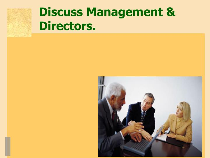 Discuss Management & Directors.