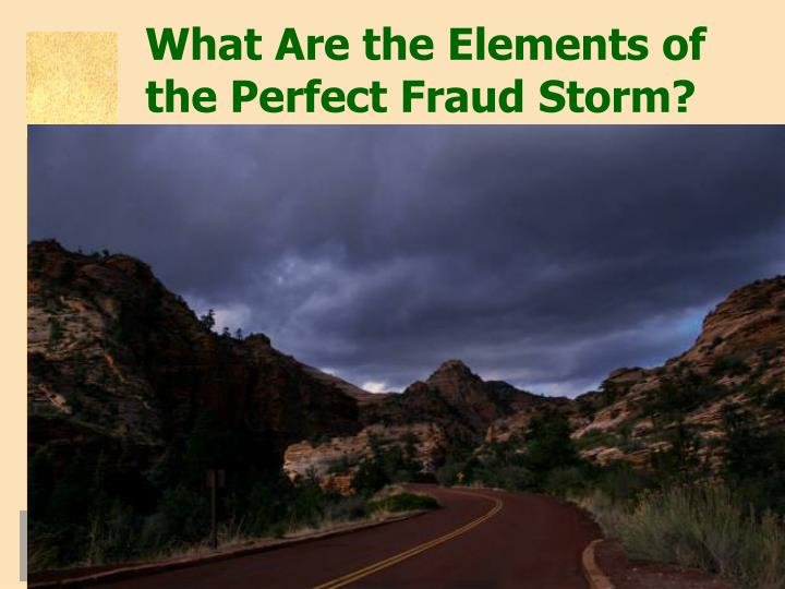 What Are the Elements of the Perfect Fraud Storm?
