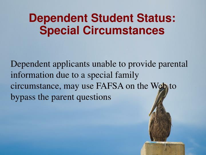 Dependent Student Status: Special Circumstances