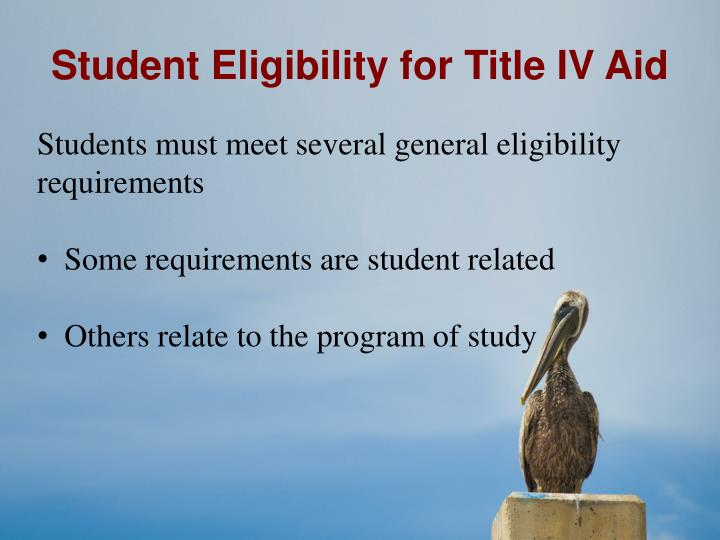 Student Eligibility for Title IV Aid