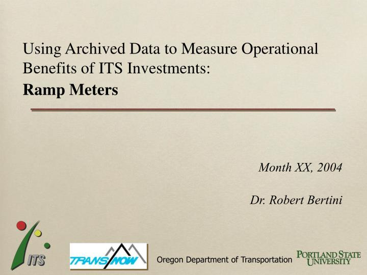 Using archived data to measure operational benefits of its investments ramp meters