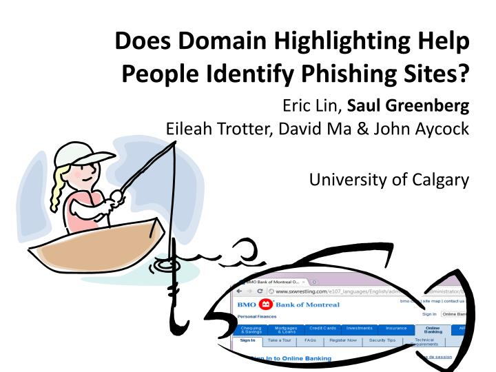 Does domain highlighting help people identify phishing sites