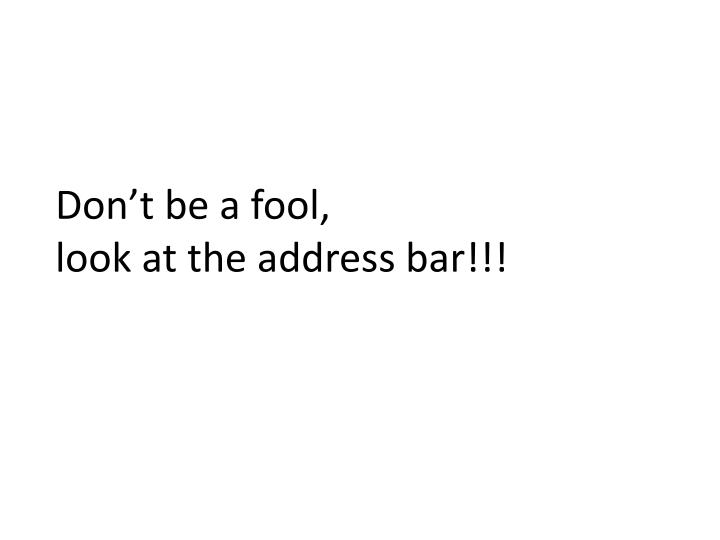 Don't be a fool,