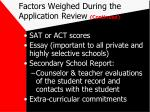 factors weighed during the application review continued