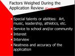 factors weighed during the application review continued1