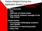 factors weighed during the application review in approximate order of importance