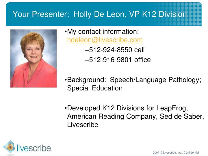 Your Presenter:  Holly De Leon, VP K12 Division