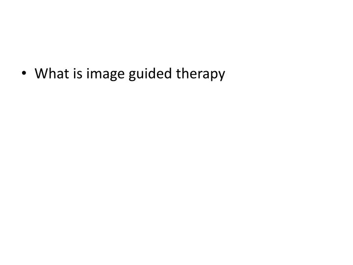 What is image guided therapy