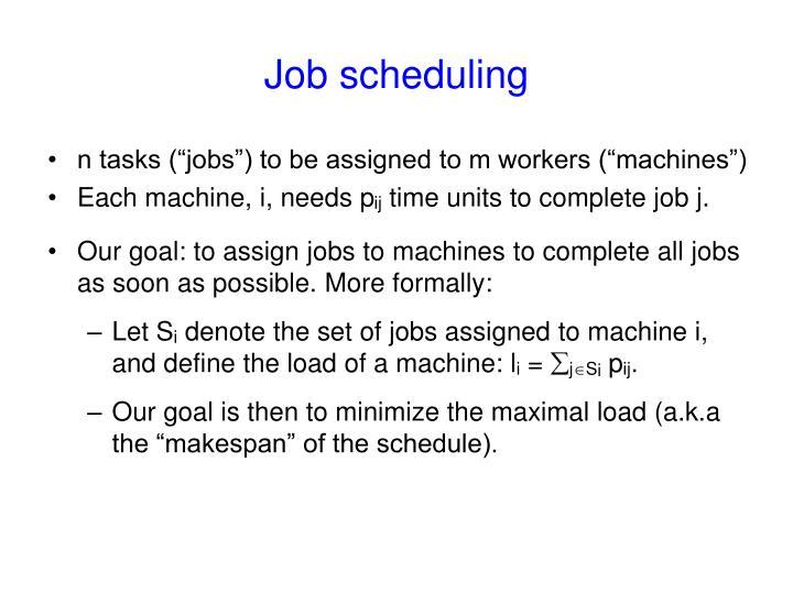 Job scheduling