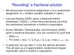 rounding a fractional solution