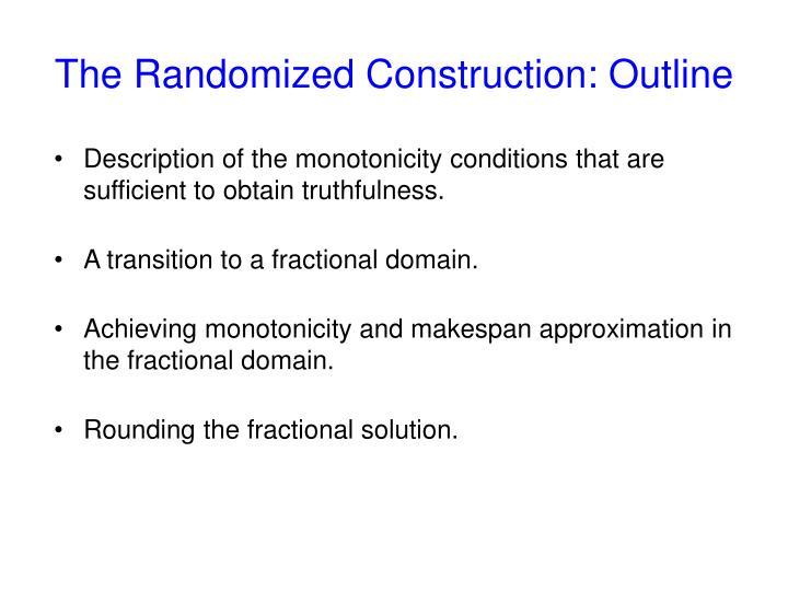 The Randomized Construction: Outline