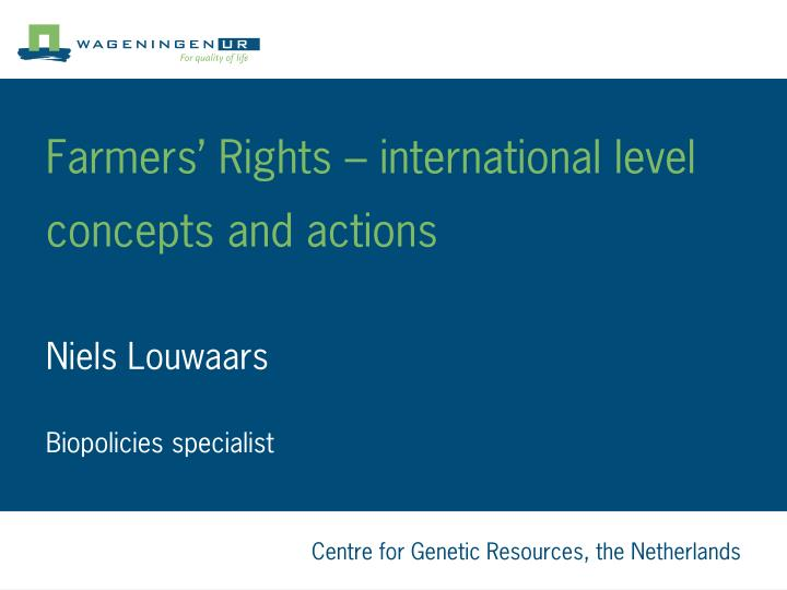 Farmers' Rights – international level concepts and actions