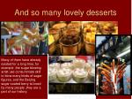 and so many lovely desserts
