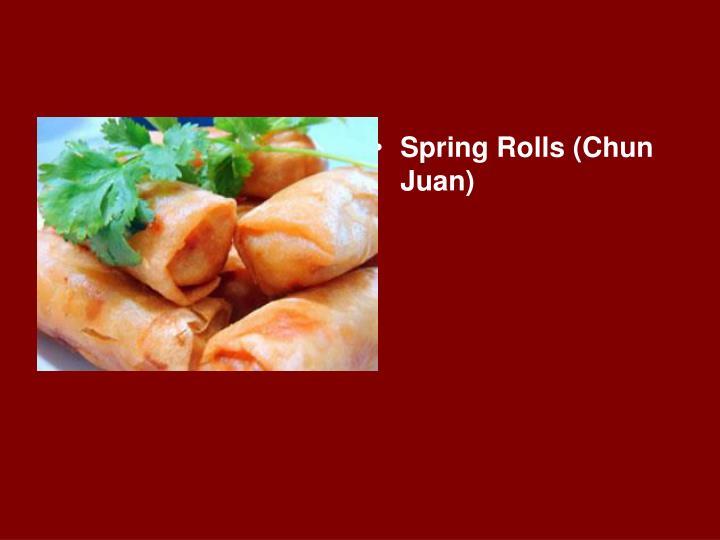 Spring Rolls (Chun Juan)