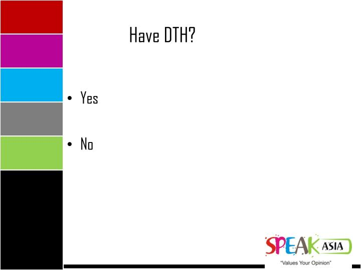 Have DTH?