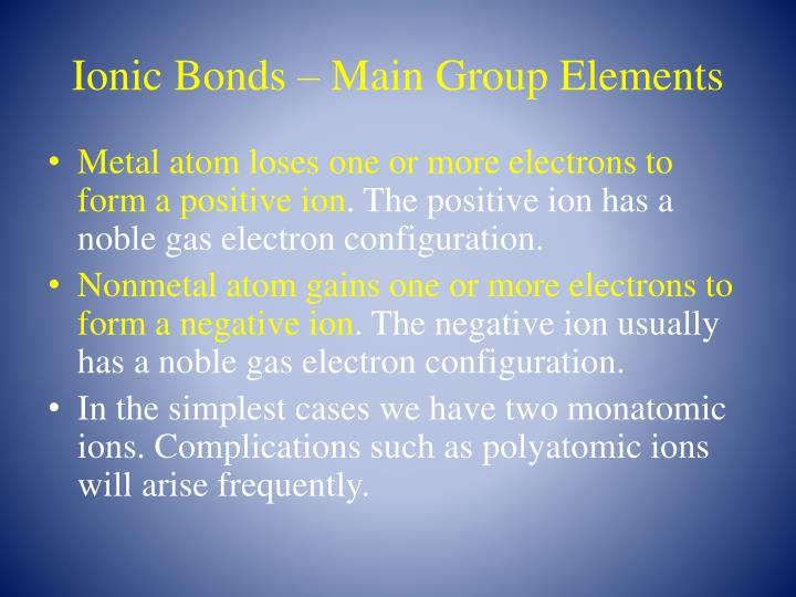 Ionic Bonds – Main Group Elements