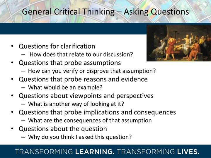 how do you think assumptions might interfere with critical thinking The critical thinking co™critical thinking is the identification and evaluation of evidence to guide decision making critical thinking abilities: ideal critical thinkers have the ability to without letting the disagreement or doubt interfere with their thinking.