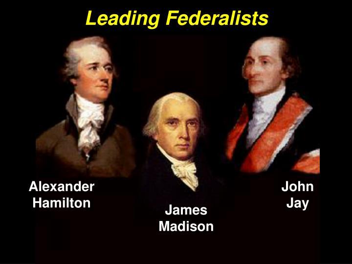 Leading Federalists