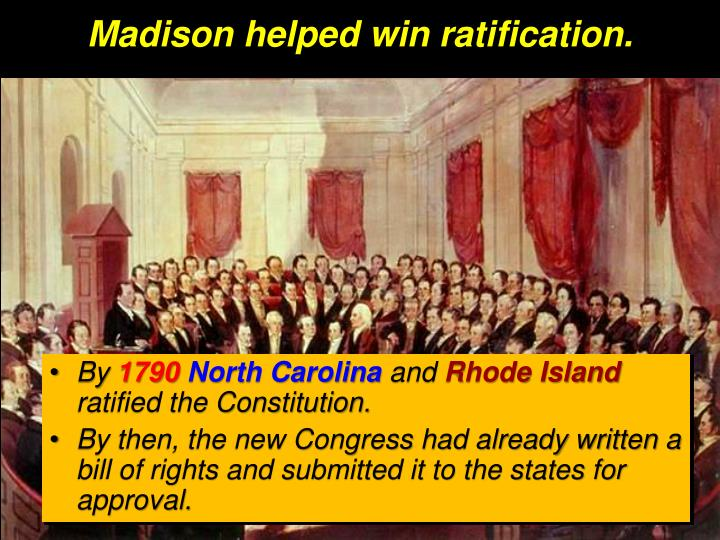 Madison helped win ratification.