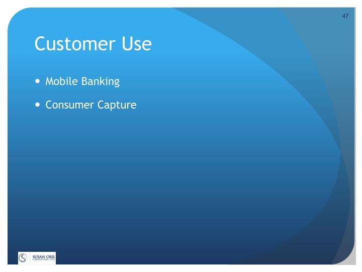 Customer Use