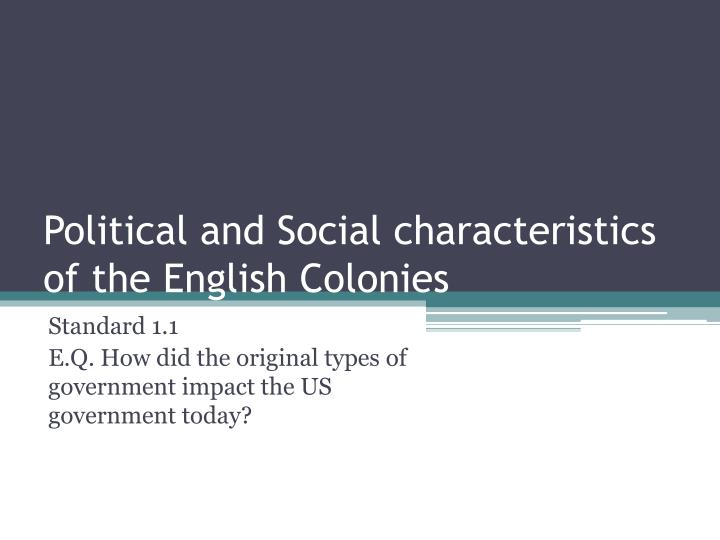 Political and social characteristics of the english colonies