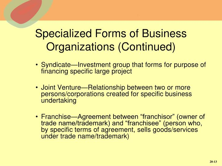 Specialized Forms of Business Organizations (Continued)