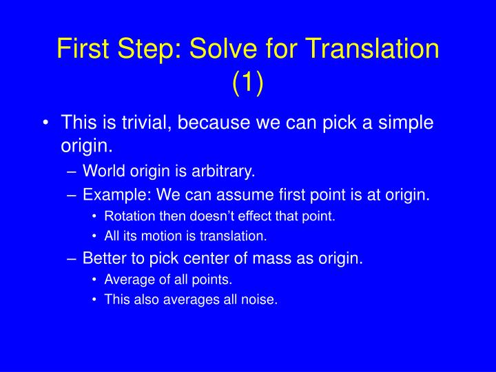 First Step: Solve for Translation (1)