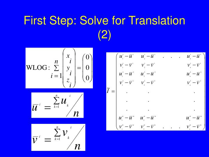 First Step: Solve for Translation (2)