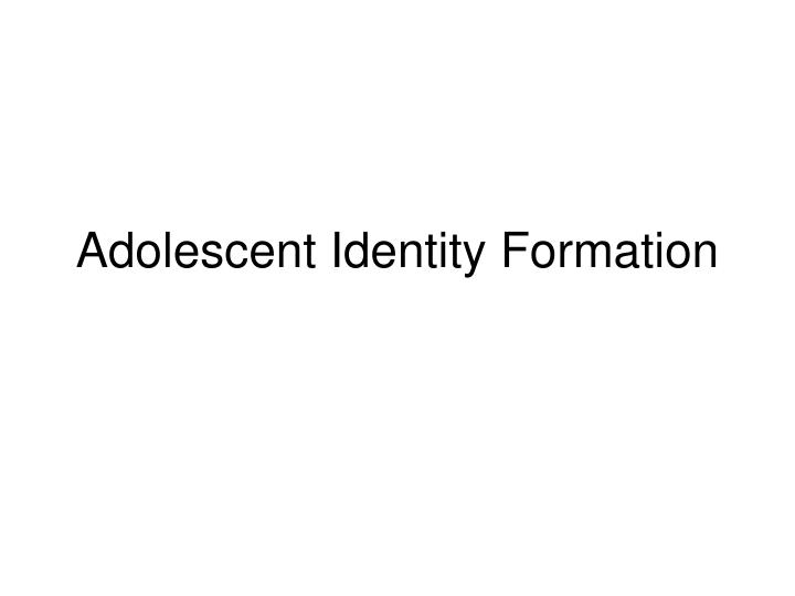Adolescent identity formation