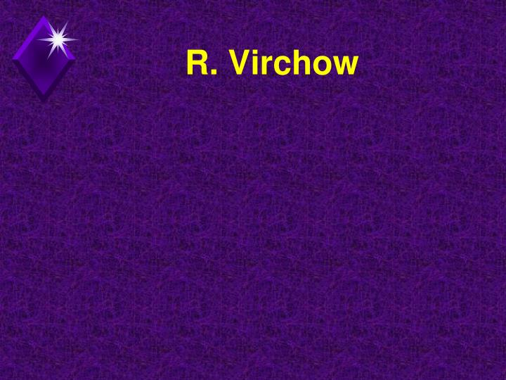 R. Virchow