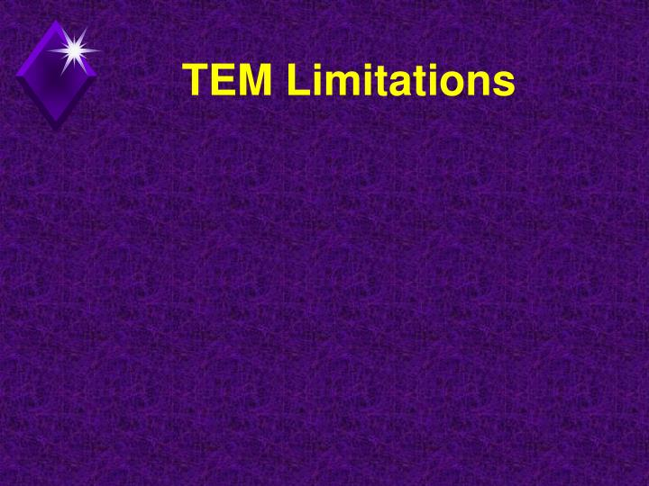 TEM Limitations