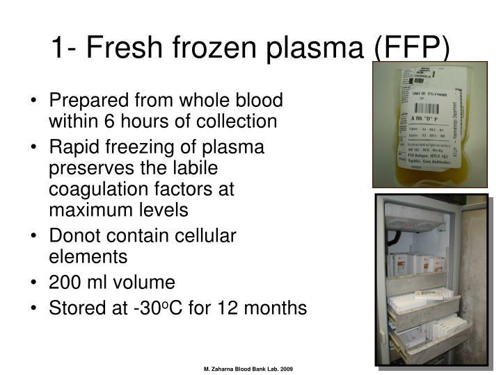 1- Fresh frozen plasma (FFP)