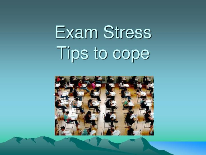 exam stress tips to cope