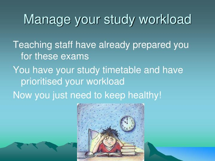 Manage your study workload