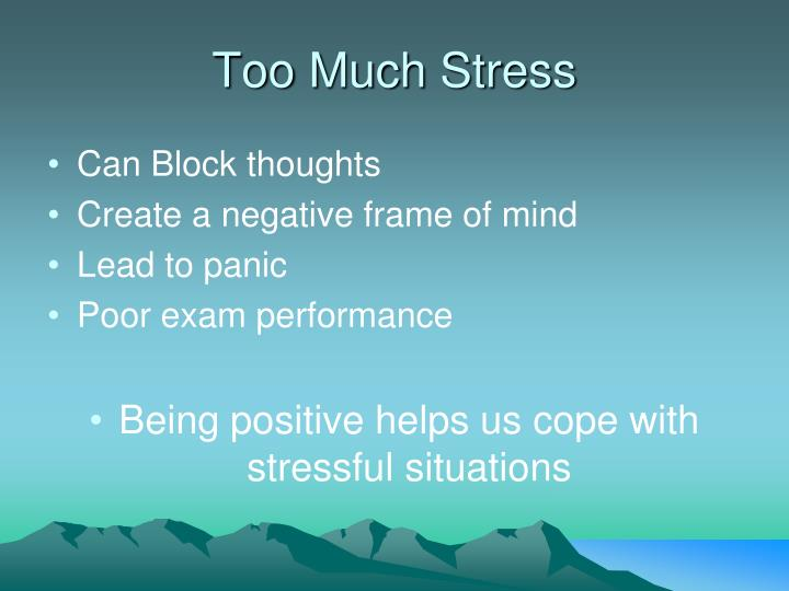 Too Much Stress