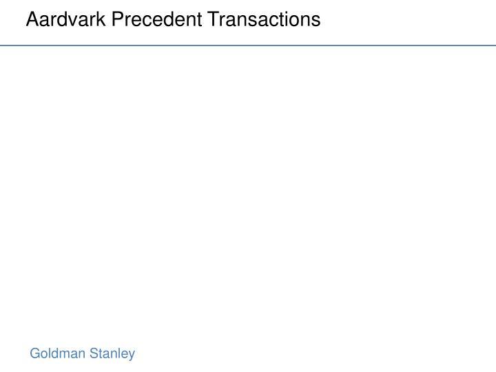 Aardvark Precedent Transactions