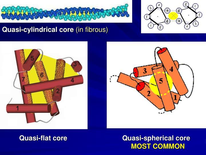 Quasi-cylindrical core