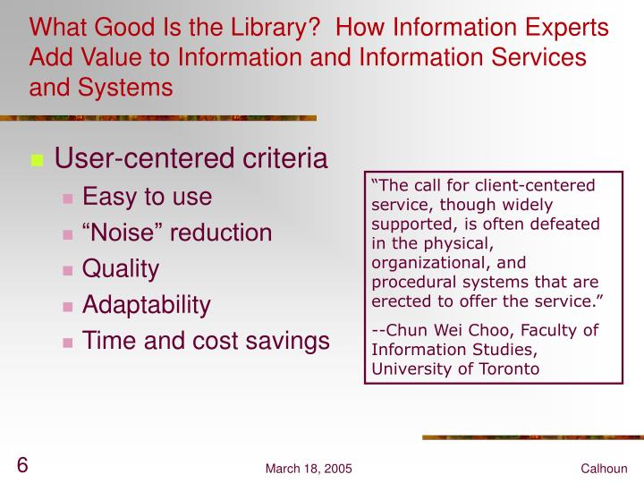 What Good Is the Library?  How Information Experts Add Value to Information and Information Services and Systems