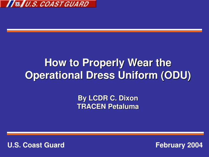 How to Properly Wear the Operational Dress Uniform (ODU)
