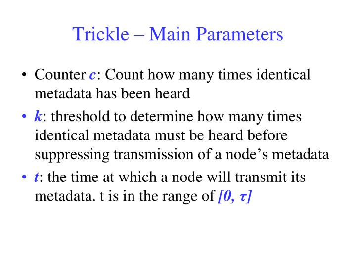 Trickle – Main Parameters