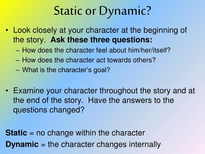 Static or Dynamic?