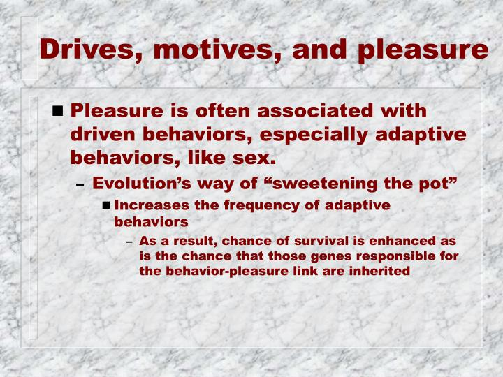 Drives, motives, and pleasure