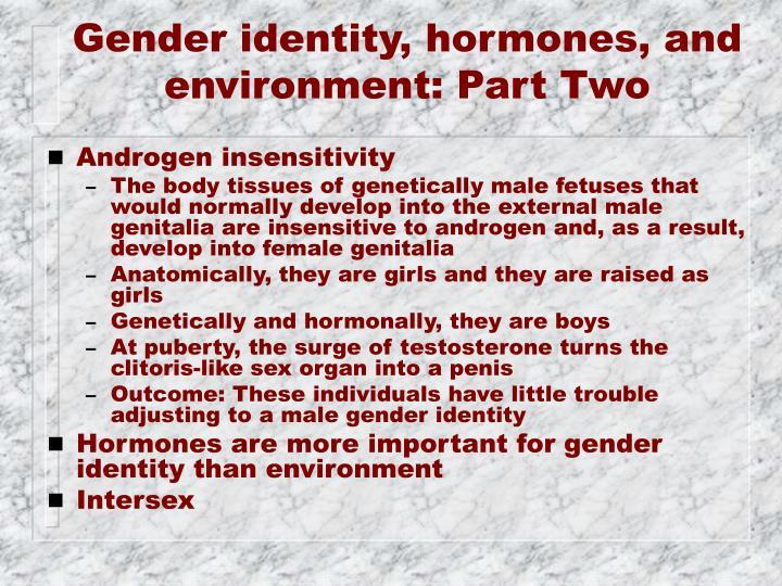 Gender identity, hormones, and environment: Part Two