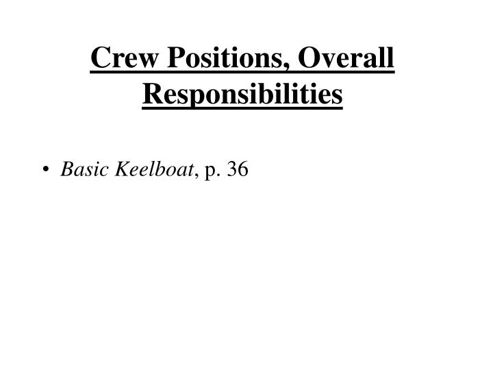 Crew Positions, Overall Responsibilities