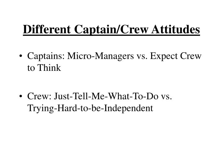 Different Captain/Crew Attitudes