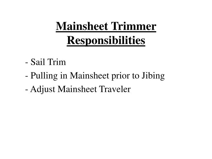 Mainsheet Trimmer Responsibilities